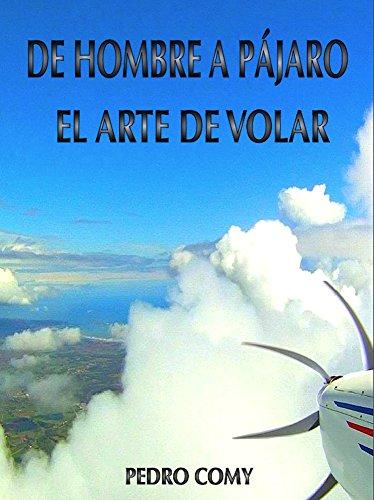 DE HOMBRE A PÁJARO, EL ARTE DE VOLAR por PEDRO COMY BRISSIAUD