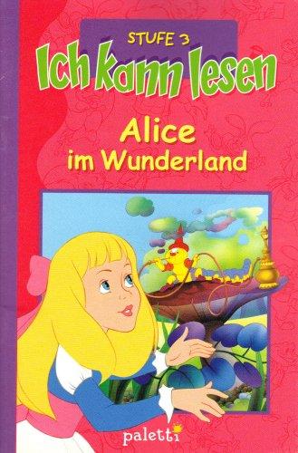 3 Stufe Lesen (Alice im Wunderland - Ich kann lesen Stufe 3 (Ich kann lesen))