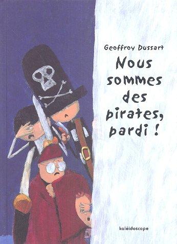 Nous sommes des pirates, pardi !