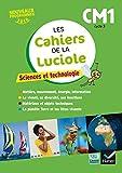 Les cahiers de la Luciole - Sciences CM1 Éd. 2017