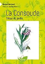La Consoude, trésor du jardin - Vol. 8 de Bernard Bertrand