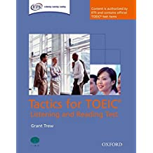 Tactics for TOEIC® Listening and Reading Test: Student's Book: Authorized by ETS, this course will help develop the necessary skills to do well in the ... for TOEIC (R) Listening and Reading Test)