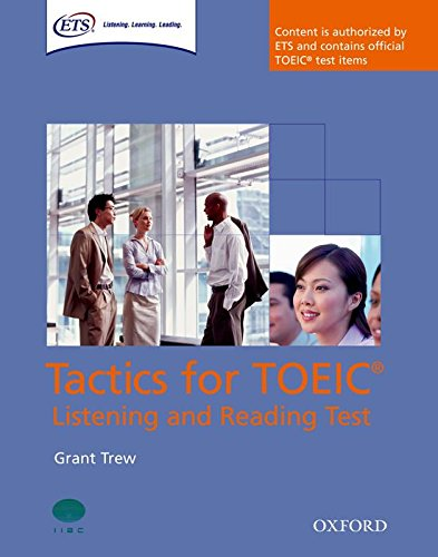 Tactics for TOEIC® Listening and Reading Test: Student's Book: Authorized by ETS, this course will help develop the necessary skills to do well in the TOEIC® Listening and Reading Test. par Grant Trew
