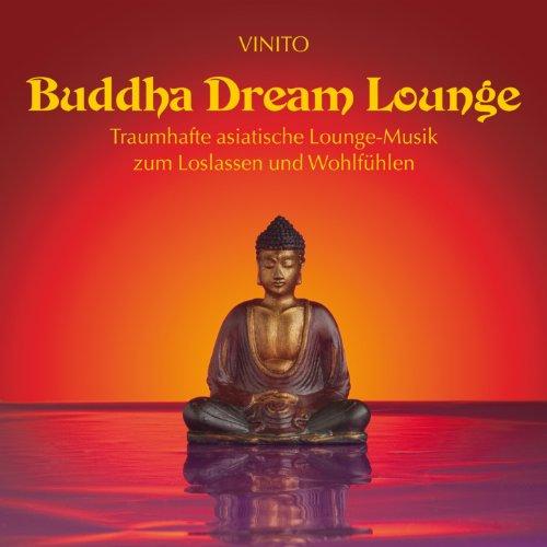 buddha dream lounge asiatische loungemusik zum loslassen und wohlf hlen von vinito bei amazon. Black Bedroom Furniture Sets. Home Design Ideas