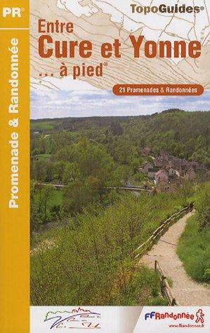 Entre Cure et Yonne, à pied : 21 Promenades et randonnées
