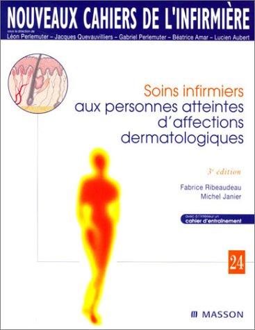 Soins infirmiers aux personnes atteintes d'affections dermatologiques. 3me dition