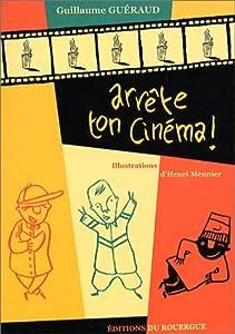 """Afficher """"Arrête ton cinéma !"""""""