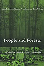 People and Forests: Communities, Institutions, and Governance (Politics, Science & the Environment (Paperback))