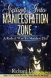 Getting Into Manifestation Zone: A Radical Way to Manifest 24x7 (English Edition)