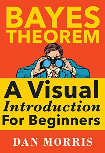 Bayes Theorem Examples: A Visual Introduction For Beginners (English Edition) de [