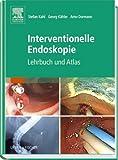 Interventionelle Endoskopie: Lehrbuch und Atlas