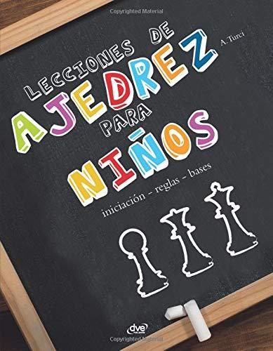 Lecciones de ajedrez para niños par Alberto Turci