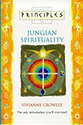 Jungian Spirituality: The only introduction you'll ever need (Principles of) (Thorsons Principles Series)