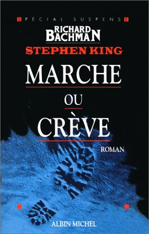 Stephen King (Richard Bachman) - Marche ou Crève