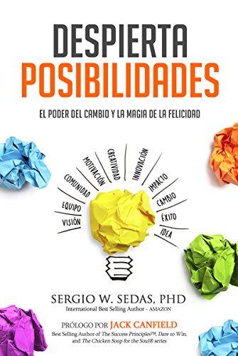 Despierta Posibilidades: El Poder del Cambio y la Magia de la Felicidad por Sergio Sedas