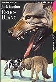 Croc-Blanc / Jack London | London, Jack. Auteur