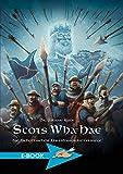 Scots Wha Hae: Die schottischen Unabhängigkeitskriege
