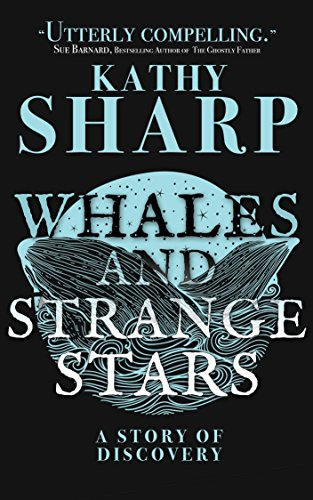 Whales and Strange Stars: An Adventure by [Sharp, Kathy]