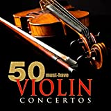 50 Must-Have Violin Concertos