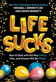 Descargar Libro Life Sucks: How to Deal with the Way Life Is, Was, and Always Will Be Unfair De PDF