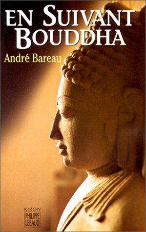 En suivant Bouddha par André Bareau