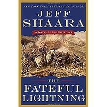 The Fateful Lightning: A Novel of the Civil War by Jeff Shaara (2015-06-02)