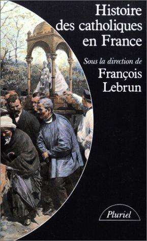 Histoire des catholiques en France : Du XVe siècle à nos jours