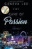 Game of Passion: Roman (Die Love-Vegas-Saga, Band 2) - Geneva Lee