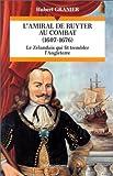 L'amiral de Ruyter au combat (1607-1676)