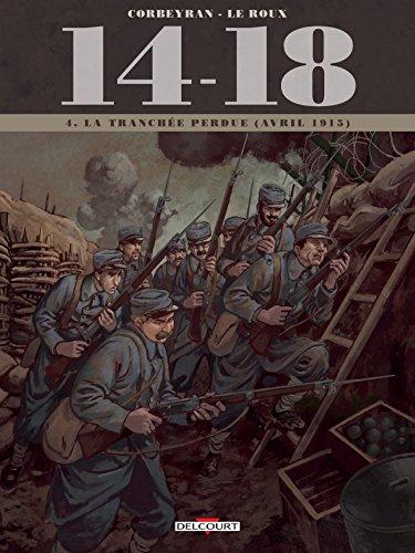 14-18 T4 - La Tranchée perdue (avril 1915)