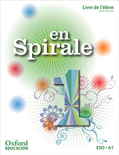 En Spirale 1: Livre de l'Élève (Édition 2011)