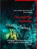 Der tägliche Gedanke: 365tägige Spruchsammlung aus der Gigabuch-Bibliothek von 2007 (Spruchkalender)
