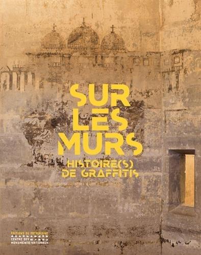 Sur les murs - Histoire(s) de graffitis par Collectif