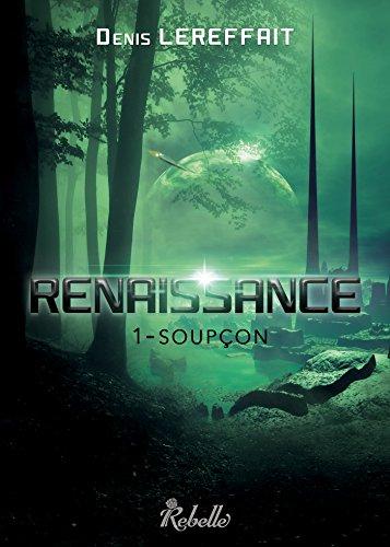 Renaissance: 1 - Soupçon par [Lereffait, Denis]