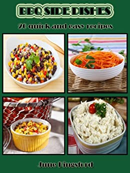 bbq side dishes 20 quick and easy recipes ebook june