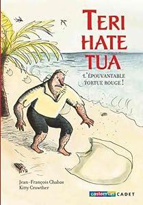 """Afficher """"Teri-Hate-Tua, l'épouvantable tortue rouge"""""""