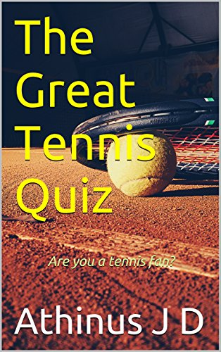 The Great Tennis Quiz: Are you a tennis fan? (English Edition)