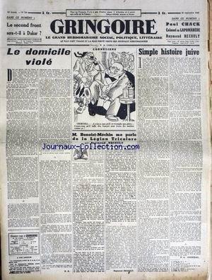 GRINGOIRE [No 720] du 25/09/1942 - LE DOMICILE VIOLE - SIMPLE HISTOIRE JUIVE - M. BENOIST-MECHIN ME PARLE DE LA LEGION TRICOLORE PAR R. RECOULY - CHURCHILL - PAUL CHACK - COLONEL DE LAPOMAREDE - LE SECOND FRONT SERA-T-IL A DAKAR.