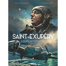 Saint-Exupéry - Tome 02 :  Le royaume des étoiles