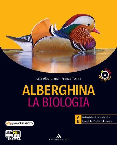 Alberghina. La biologia. Vol. unico. Con dossier. Per i Licei e gli Ist. magistrali. Con CD-ROM. Con espansione online