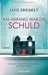 Am Anfang war die Schuld: Roman by Jane Shemilt (2016-07-18)