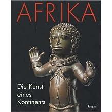 Afrika, die Kunst eines Kontinents