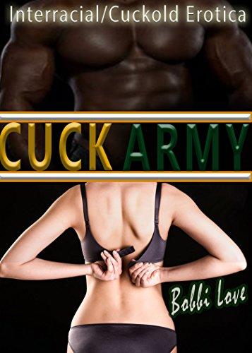 Cuck Army: Interracial, Cuckold Erotica (English Edition)