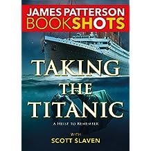 Taking the Titanic (Bookshots)