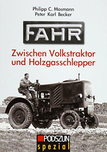 FAHR. Zwischen Volkstraktor und Holzgasschlepper: Landtechnik in der Zeit des Nationalsozialismus