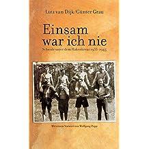 Einsam war ich nie: Schwule unter dem Hakenkreuz 1933-1945