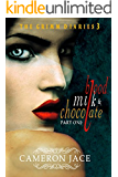 Blood, Milk & Chocolate - Part 1 (The Grimm Diaries Book 3)