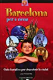 Barcelona per a nens: Guia turística per descobrir la ciutat (Altres infantil)