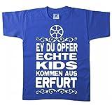 Artdiktat Kinder T-Shirt - EY Du Opfer - Echte Kids Kommen Aus Erfurt 152/164, Blau
