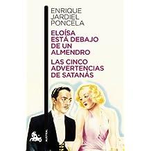 Eloísa está debajo de un almendro / Las cinco advertencias de Satanás (Teatro)